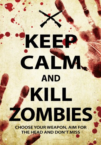 Keep Calm and Kill Zombies Tin Sign