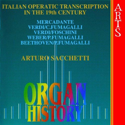 Organ History - Italian Operatic Transcription in the 19th Century