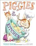 Piggies in the Kitchen, Michelle Meadows, 1416937870