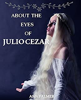 ABOUT THE EYES OF JULIO CEZAR