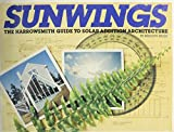 Sunwings Harrowsmith Guide to Solar Addition Architecture, Merilyn S. Mohr, 0920656374