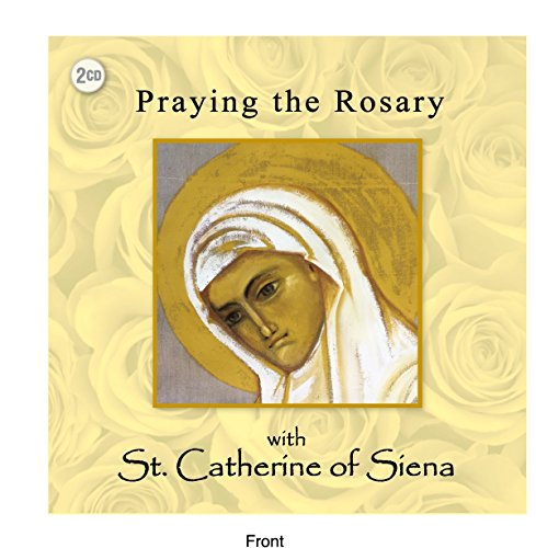 (Praying the Rosary with St. Catherine of Siena )