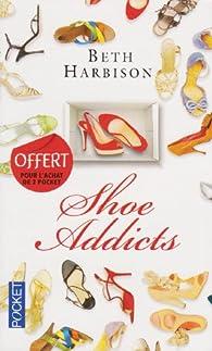 SHOE ADDICTS par Beth Harbison