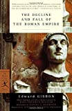 The Decline and Fall of the Roman Empire, Edward Gibbon, 0375758119