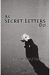 As Secret Letters Do Paperback