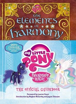 [(My Little Pony: The Elements of Harmony: Friendship Is Magic: The Official Guidebook )] [Author: Lauren Faust] [Jun-2013]