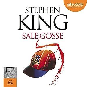 Sale gosse | Livre audio Auteur(s) : Stephen King Narrateur(s) : Julien Chatelet