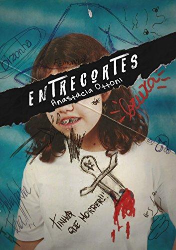 Entrecortes: A história que ninguém gostaria de contar (Portuguese Edition)