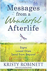 Messages From a Wonderful Afterlife: Signs Loved Ones Send from Beyond Paperback