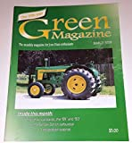 GREEN MAGAZINE The monthly magazine for John Deere enthusiasts March 2009 Volume 25 Number 3 (Farm Machinery, tractors, 1957 Model 720 diesel standard on cover, the Bendix Zenith carburetor)