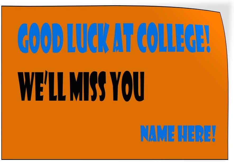 Custom Door Decals Vinyl Stickers Multiple Sizes Good Luck at College Name Education Goodluck Signs Outdoor Luggage /& Bumper Stickers for Cars Blue 28X20Inches Set of 5