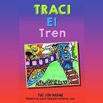 Traci el Tren (Motivación para Niños nº 2) [Traci the Train (Children Motivation #2)] | Ken Bossone