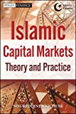Islamic Capital Markets : Theory and Practice, Krichene, Noureddine, 1118247132