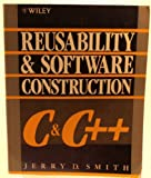 Reusability and Software Construction, Jerry D. Smith, 0471524115