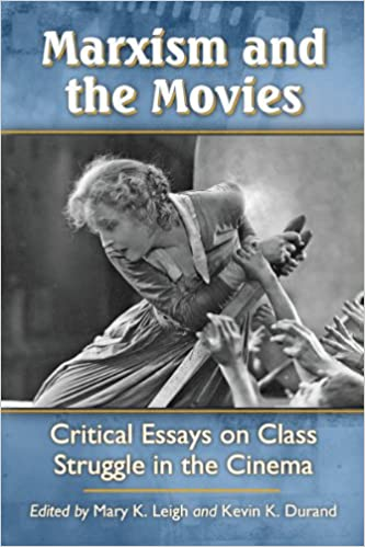 com marxism and the movies critical essays on class  marxism and the movies critical essays on class struggle in the cinema