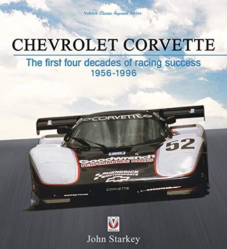 Chevrolet Corvette: The first four decades of racing success 1956-1996 por John Starkey