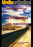 LA VENDETTA DEL DESTINO - nuova edizione