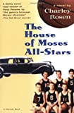 The House of Moses All-Stars, Charley Rosen, 0156005700