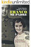 Franco, mi padre (Historia Del Siglo Xx)
