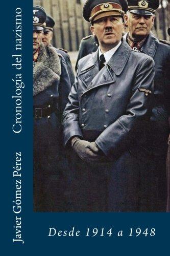 Cronologia del nazismo: 1914 - 1948 (Spanish Edition) [Javier Gomez Perez] (Tapa Blanda)