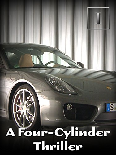 (A Four-Cylinder Thriller)