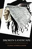 Broken Landscape, Frank Pommersheim, 0199915733