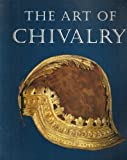 The art of chivalry: European arms and armor from the Metropolitan Museum of Art : an exhibition (AFA exhibition)