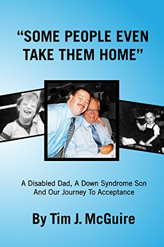 "Image result for ""Some People Even Take Them Home"": A Disabled Dad, a Down Syndrome Son, and Our Journey to Acceptance"