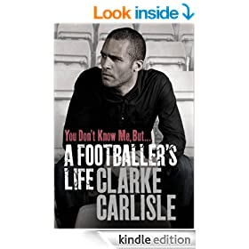You Don't Know Me, But . . .: A Footballer's Life