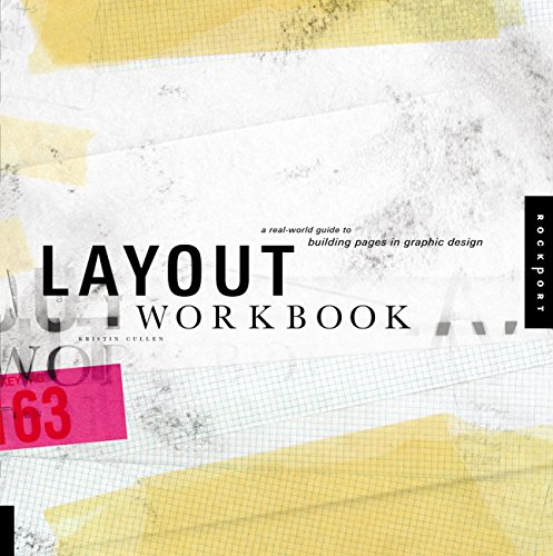 Layout Workbook: A Real-World Guide to Building Pages in Graphic Design (Graphic Design That Works)
