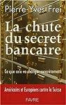 La chute du secret bancaire : Ce que cela va changer concrètement par Frei