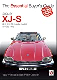 Jaguar XJ-S: All 6- and 12-cylinder models 1975 to 1996 (The Essential Buyer's Guide)