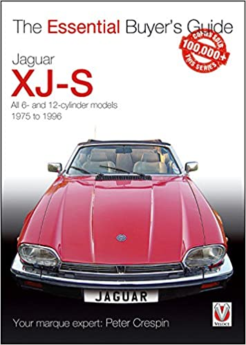 jaguar xj s all 6 and 12 cylinder models 1975 to 1996 the essential buyers guide peter crespin roger bywater 9781845841614 amazoncom books