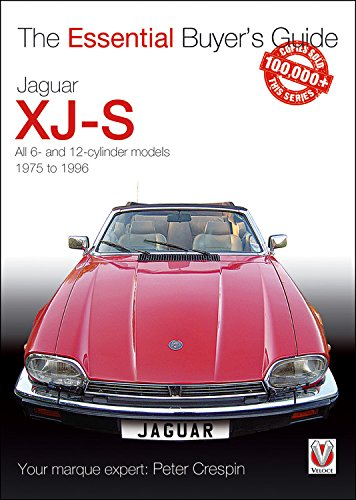 Xjs Models (Jaguar XJ-S: All 6- and 12-cylinder models 1975 to 1996 (The Essential Buyer's Guide))