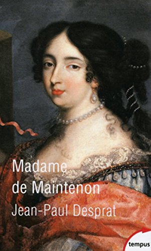 Madame de Maintenon (Tempus t. 579) (French Edition)
