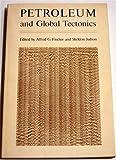Petroleum and Global Tectonics, , 069108128X