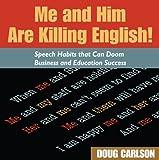 Me and Him Are Killing English, Doug Carlson, 0979564646