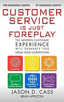 Customer Service Is Just Foreplay: The Modern Customer Experience Will Separate You From Your Competition by [Cass, Jason, Appleton, Brian]