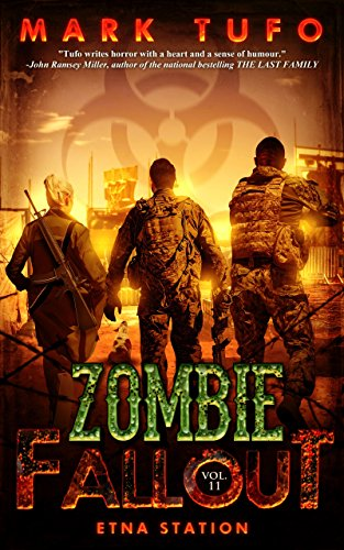 Zombie Fallout 11:  Etna Station: A Michael Talbot Adventure by [Tufo, Mark]