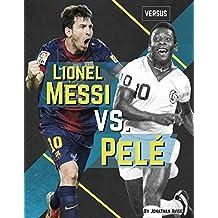 Lionel Messi vs. Pelé