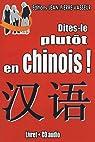 Dites-le plutôt en chinois ! (1CD audio) par Vasseur