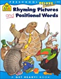 Rhyming Pictures and Positional Words, School Zone Publishing Company Staff and Barbara Gregorich, 0887437648