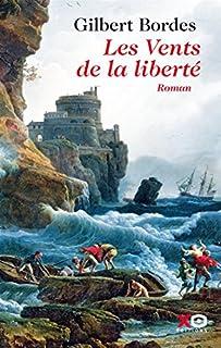 Les vents de la liberté, Bordes, Gilbert