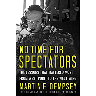 No Time For Spectators: The Lessons That Mattered Most From West Point To The West Wing