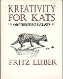 Kreativity for kats: And other feline fantasies (Wildside minibacks series)
