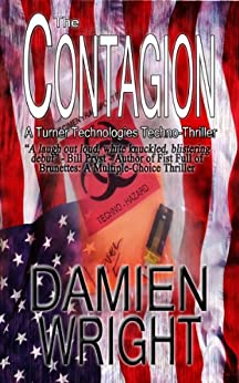 The Contagion (Turner Technologies Techno-Thriller) by [Wright, Damien, Nilsen Projects, Finnean]