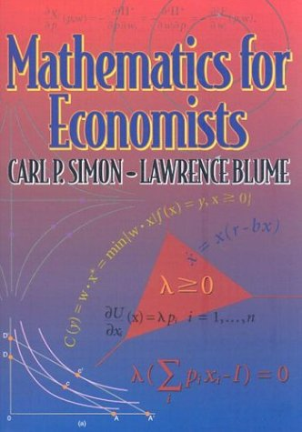 Mathematics for Economists by Carl P. Simon, Lawrence E. Blume.pdf