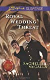 Royal Wedding Threat, Rachelle McCalla, 0373445849
