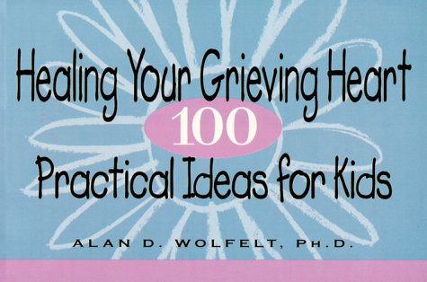 Download Healing Your Grieving Heart: 100 Practical Ideas for Kids ebook