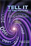 Tell It to the Future : Have I Got A Story For You...about the Twentieth Century